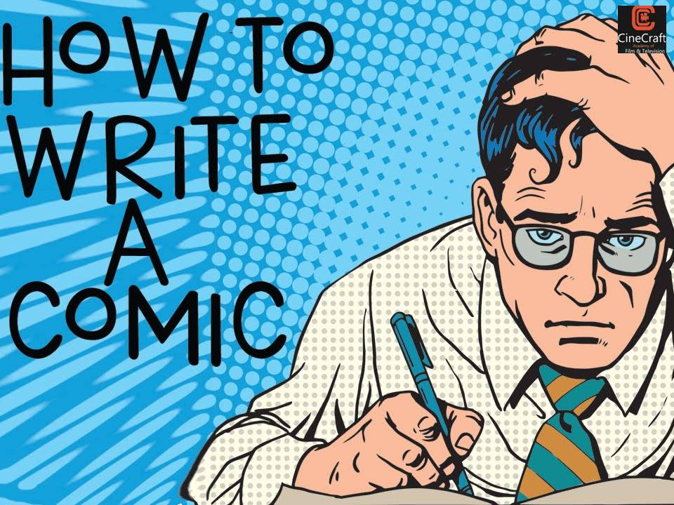 Top 8 Tips On How To Start To Write A Comic