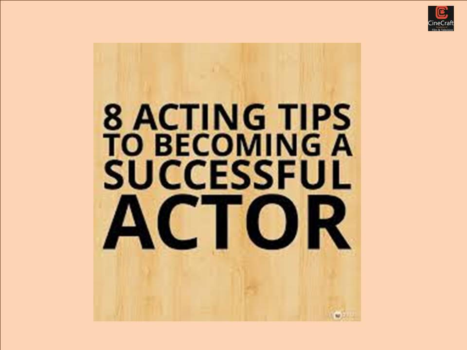8 Amazing tips on Being an Actor